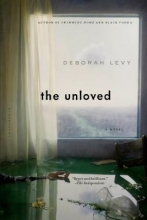 Levy, Deborah The Unloved