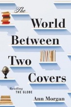Morgan, Ann The World Between Two Covers
