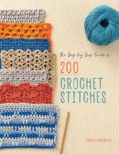 Todhunter, Tracey The Step-by-Step Guide to 200 Crochet Stitches