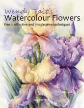 Tait, Wendy Wendy Tait`s Watercolour Flowers