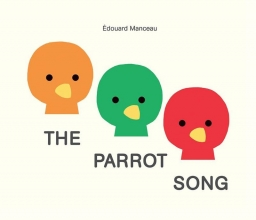 Manceau, Edouard The Parrot Song by Edouard Manceau