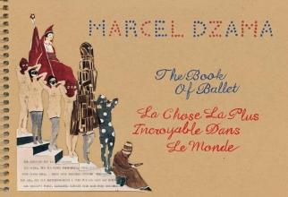Marcel Dzama,   Justin Peck,   Hans Christian Andersen Marcel Dzama: The Book of Ballet