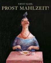 Kahl, Ernst Prost Mahlzeit!