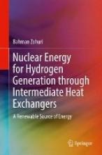 Zohuri, Bahman Nuclear Energy for Hydrogen Generation through Intermediate Heat Exchangers