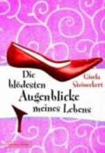Steineckert, Gisela Die bldesten Augenblicke meines Lebens
