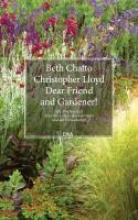 Chatto, Beth Dear Friend and Gardener!