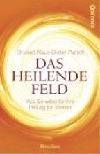 Platsch, Klaus-Dieter Das Heilende Feld