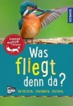 Haag, Holger Was fliegt denn da? Kindernaturführer