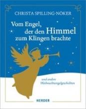 Spilling-Nöker, Christa Vom Engel, der den Himmel zum Klingen brachte