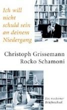 Grissemann, Christoph Ich will nicht schuld sein an deinem Niedergang