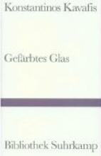 Kavafis, Konstantin Gefärbtes Glas
