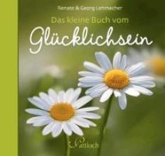 Lehmacher, Georg Das kleine Buch vom Glücklichsein