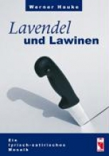 Hauke, Werner Lavendel und Lawinen