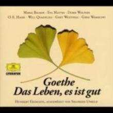 Goethe, Johann Wolfgang von Das Leben, es ist gut. 2 CDs