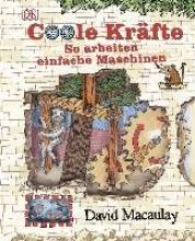Macaulay, David Coole Kräfte - So arbeiten einfache Maschinen