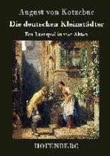 August von Kotzebue Die deutschen Kleinstädter