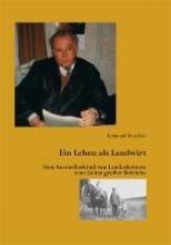 Reschke, Edmund Ein Leben als Landwirt