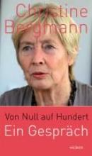 Bergmann, Christine Von Null auf Hundert