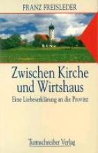 Freisleder, Franz Zwischen Kirche und Wirtshaus