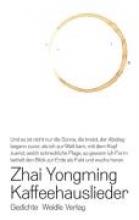 Yongming, Zhai Kaffeehauslieder