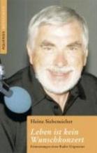 Siebeneicher, Heinz Leben ist kein Wunschkonzert