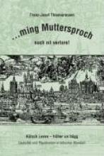 Thiemermann, Franz - Josef …ming Muttersproch noch nit verlore!