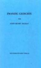 Mackay, John H. Zwanzig Gedichte