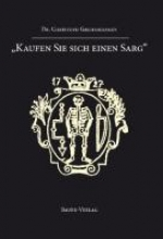 Greifenhagen, Christoph Kaufen Sie sich einen Sarg