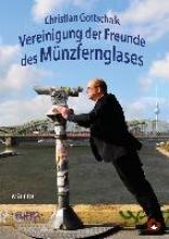 Gottschalk, Christian Vereinigung der Freunde des Münzfernglases
