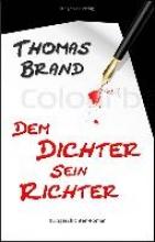 Brand, Thomas Dem Dichter sein Richter