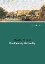 Fontane, Theodor Von Zwanzig bis Dreiig