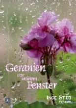 Stieb, Inge Geranien vor meinem Fenster