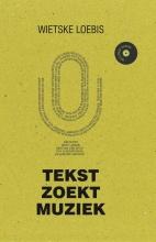 , Wietske Loebis Tekst zoekt muziek (boek + USB)