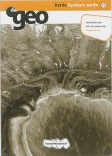 Ingrid  Hendriks, J.H.  Bulthuis, H.M. van den Bunder, J.H.A.  Padmos, B. van Wanrooij De geo Aarde Systeem aarde Vwo Werkboek