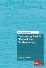 K. de Jong M.C. Dubbeldam, Toekomstig Boek 8 Wetboek van Strafvordering