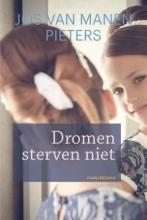 Manen Pieters, Jos van Dromen sterven niet