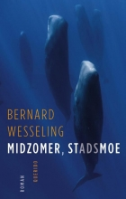 Bernard Wesseling , Midzomer, stadsmoe
