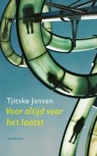 Tjitske Jansen , Voor altijd voor het laatst