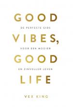 Vex  King Good Vibes, Good Life