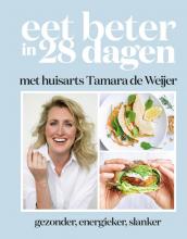 Tamara de Weijer , Eet beter in 28 dagen met huisarts Tamara de Weijer