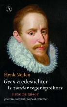 Henk Nellen , Geen vredestichter is zonder tegensprekers