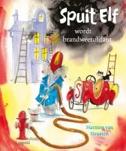 Harmen van Straaten , Spuit Elf wordt brandweerolifant