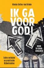 Nieske Selles-ten Brinke , Ik ga voor God!