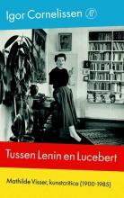Igor  Cornelissen Tussen Lenin en Lucebert