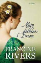 Francine  Rivers Mijn dochters droom