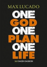 Max Lucado , One god one plan one life