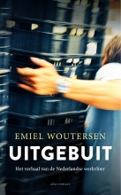 Emiel Woutersen , Uitgebuit