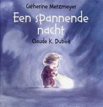 Catherine  Metzmeyer Een spannende nacht