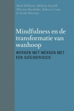 Mark  Williams, Melanie  Fennell, Thorsten  Barnhofer, Rebecca  Crane Mindfulness en de transformatie van wanhoop