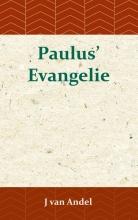 J. van Andel , Paulus` Evangelie